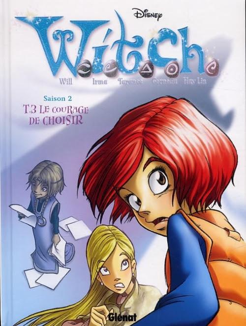 Couverture de W.I.T.C.H. - Saison 2 (Glénat) -3- Le courage de choisir