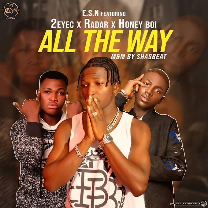 [Music] Edge Sound Ft. 2eyec x Radar x Honeyboi – All The Way