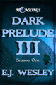 Dark Prelude, Moonsongs Book 3