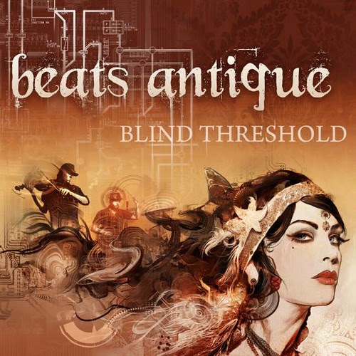 "Beats Antique: ""Blind Threshold"""