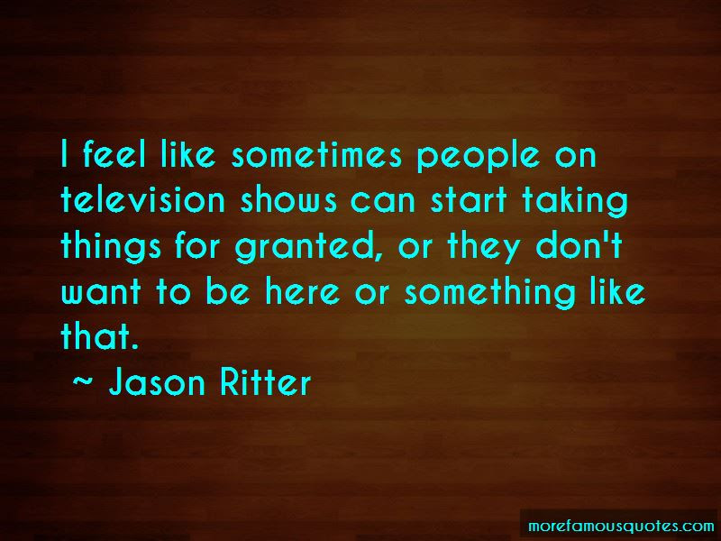 Quotes About Taking Things For Granted Top 19 Taking Things For
