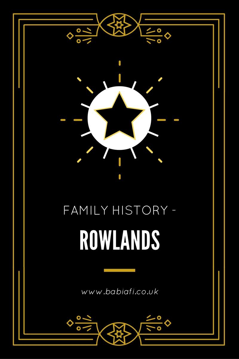 Family History - Rowlands