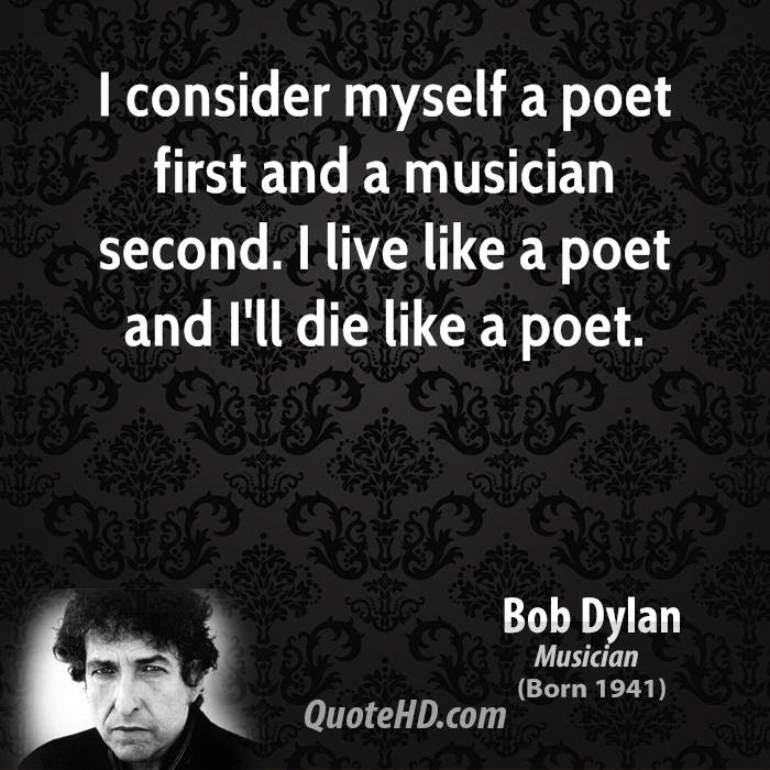 bob dylan bob dylan i consider myself a poet first and a musician