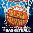 Sports Illustrated Kids Slam Dunk!: Top 10 Lists of Everything in Basketball