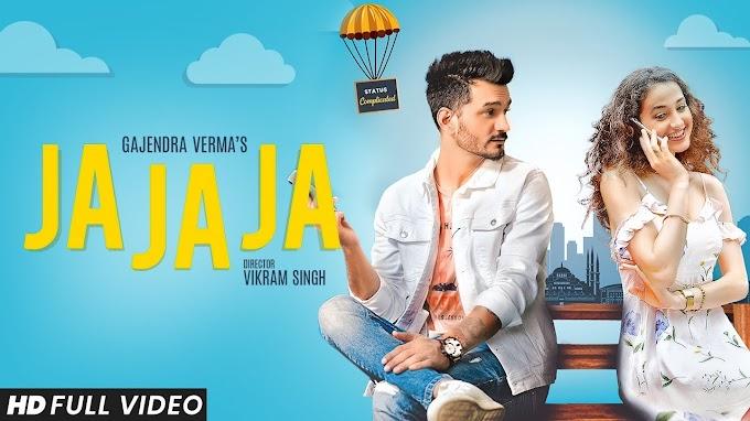 Ja Ja Ja Song Lyrics - Gajendra Verma | LyricsAdvisor