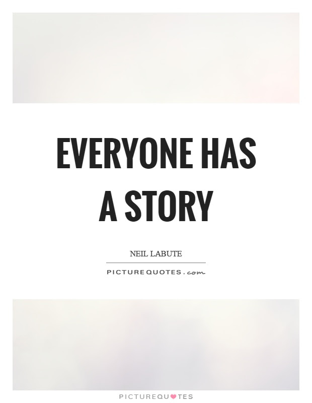 Everyone Has A Story Picture Quotes