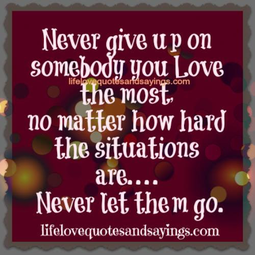 Never Give Up On Our Love Quotes Ssmatters