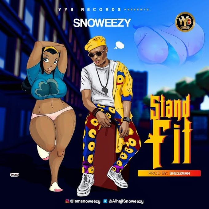 [Music] Snoweezy – Stand Fit