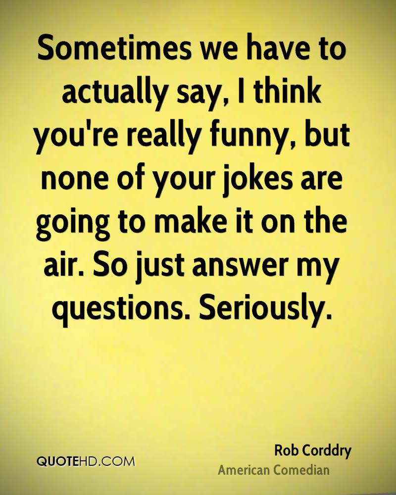 Rob Corddry Funny Quotes Quotehd
