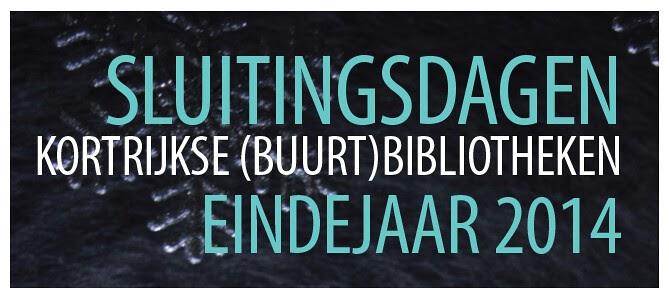 Bibliotheek kortrijk eindejaar 2015 sluitingsdagen kortrijkse buurt bibliotheken - Tot zijn bibliotheek ...