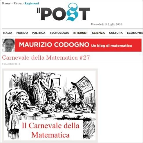 http://www.ilpost.it/mauriziocodogno/2010/07/14/carnevale-della-matematica-27/