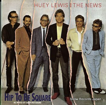 LEWIS, HUEY AND THE NEWS hip to be square
