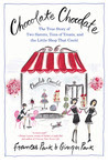 Chocolate Chocolate: The True Story of Two Sisters, Tons of Treats, and the Little Chocolate Shop That Could