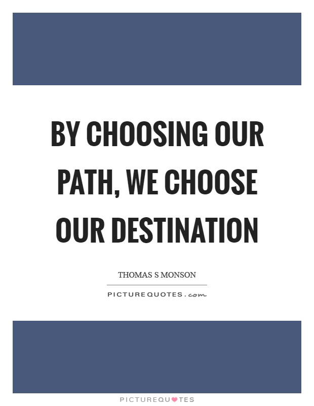 Choosing A Path Quotes Sayings Choosing A Path Picture Quotes