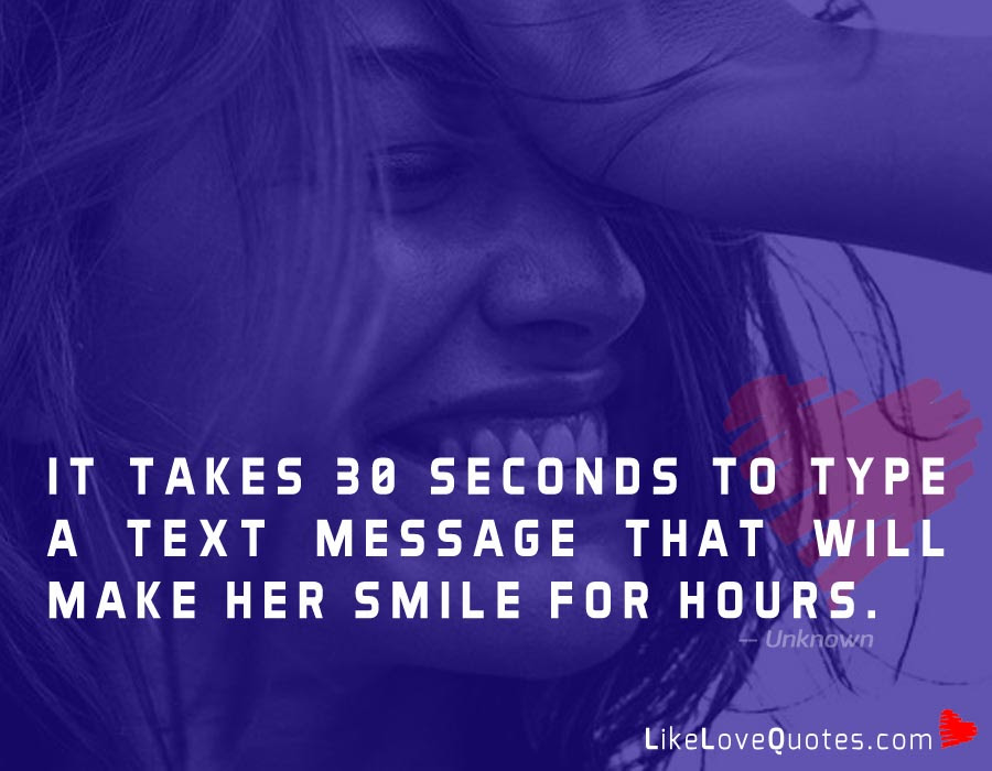 It Takes 30 Seconds To Type A Text Message Likelovequotescom