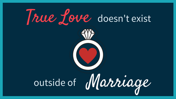 True Love Doesnt Exist Outside Of Marriage Theology On The Ground