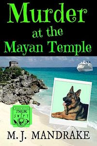 Murder at the Mayan Temple by M. J. Mandrake