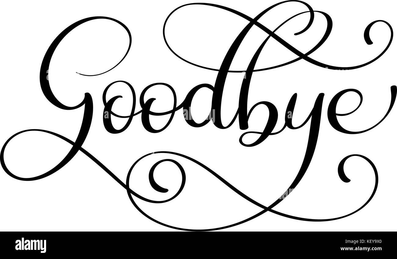 handwritten goodbye calligraphy lettering word vector illustration KEY9X0