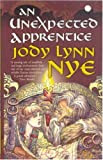 An Unexpected Apprentice, by Jody Lynn Nye