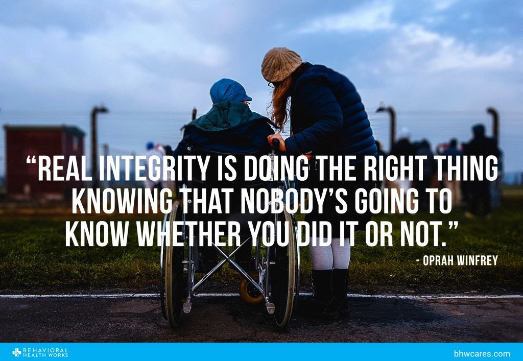 Real Integrity Is Doing The Right Thing Behavioral Health Works