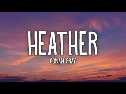 Heather Lyrics [LYRICS] | CONAN GRAY | Full Lyrics