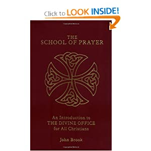 The School of Prayer: An Introduction to the Divine Office for All Christians