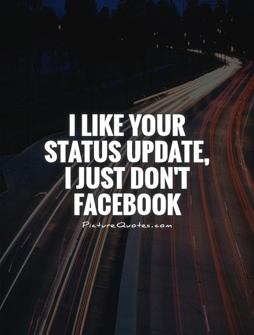 I Like Your Status Update I Just Dont Facebook Picture Quotes