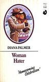 Woman Hater (Silhouette Romance, #532)