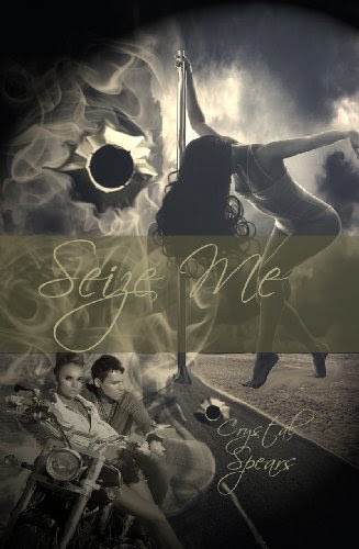 Seize Me (Breakneck Series) by Crystal Spears