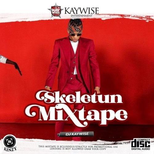 "[MIXTAPE] DJ Kaywise – ""Skeletun Mixtape"""