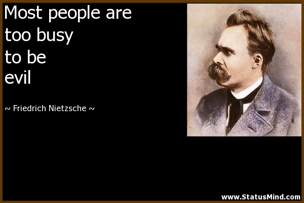 Most People Are Too Busy To Be Evil Statusmindcom