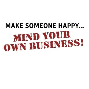 Mind Your Own Business Quote Quote Number 613533 Picture Quotes