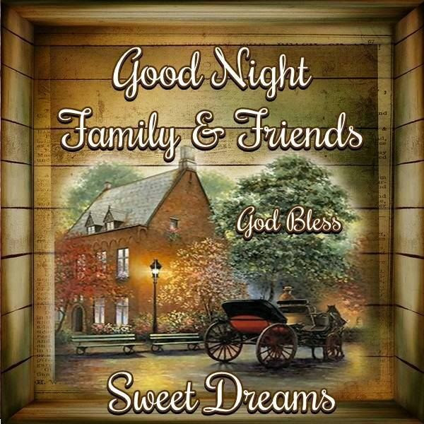 Good Night Family And Friends Sweet Dreams Pictures Photos And
