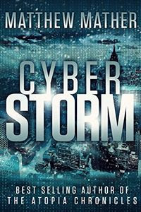 CyberStorm by Matthew Mather