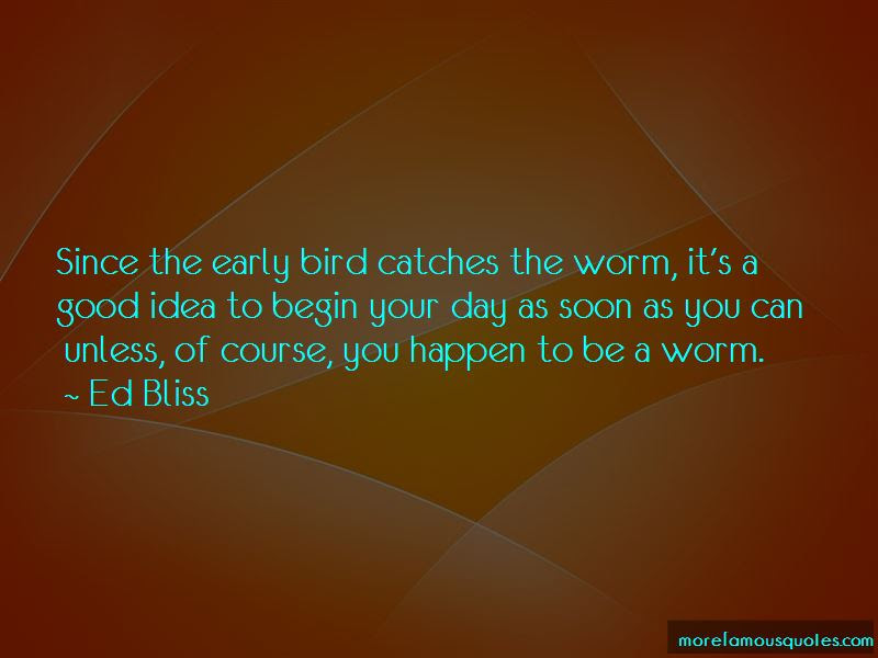 Quotes About Early Bird Catches The Worm Top 7 Early Bird Catches