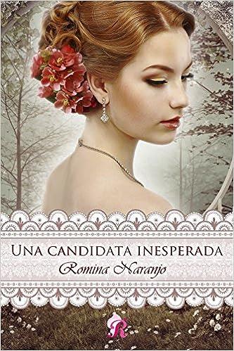 Resultado de imagen para UNA CANDIDATA INESPERADA, ROMINA NARANJO