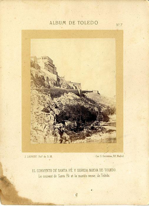 Convento de Santa Fe hacia 1865. Fotografía de Jean Laurent incluida en un álbum sobre Toledo © Archivo Municipal. Ayuntamiento de Toledo