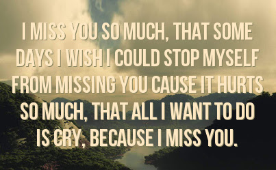 Its Hard When You Miss Someone So Much And You Cant Do Anything