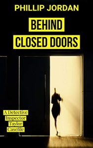 Behind Closed Doors by Phillip Jordan