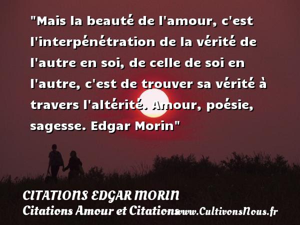 Mais La Beauté De Lamour Citations Edgar Morin