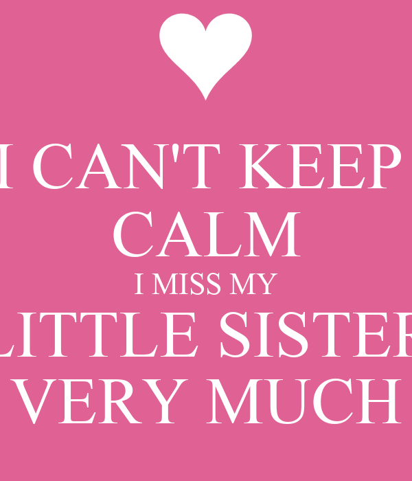 Images Of I Miss You Little Sister Quotes Spacehero