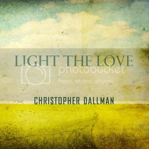 Christopher Dallman - Light The Love Cover