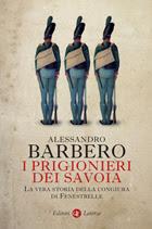 Alessandro Barbero «I prigionieri dei Savoia. La vera storia della congiura di Fenestrelle» (Laterza, pp.369 € 18)