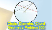 Problem 500. Circle, Diameter, Chord, Perpendicular, Measure.