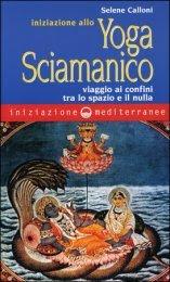 Iniziazione allo Yoga Sciamanico - Libro