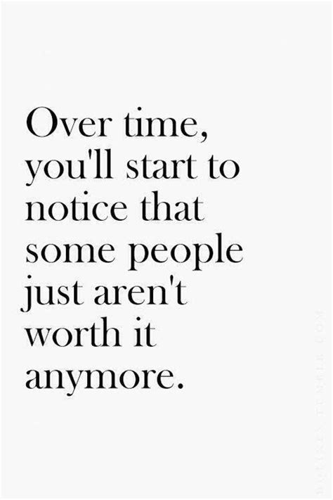Its Just Not Worth It Anymore Quotes
