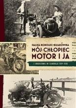 Okładka książki Mój chłopiec, motor i ja