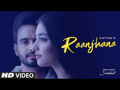Raanjhana(Punjabi song) lyrics   Aatish  Goldboy