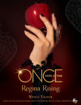 Title: Once Upon a Time Regina Rising: Regina Rising, Author: Wendy Toliver