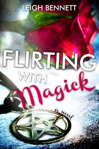 Flirting with Magick by Leigh Bennett